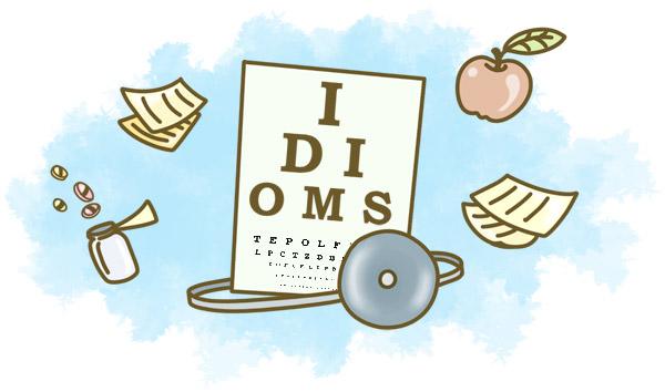 Английские идиомы, связанные со здоровьем и врачами