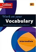 Work on Your Vocabulary: Intermediate
