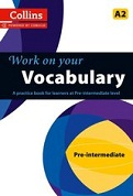 Work on Your Vocabulary: Pre-Intermediate
