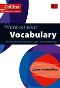 Work on Your Vocabulary: Upper-Intermediate